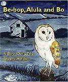 Be - Bop Alula and Bo