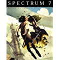Spectrum 7: The Best in Contemporary Fantastic Art (Spectrum: The Best in Contemporary Fantastic Art)