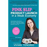 Pink Slip to Product Launch in a Weak Economy: Small Business Advice from a High School Dropout Who Landed Her Sweets on Retail Store Shelves-and How You Can Too ~ Vivian Tenorio
