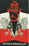 img - for The Man in the Middle: A Story of the Polish Resistance : 1940-45 book / textbook / text book