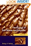 The Biology of Soft Shores and Estuar...