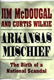 img - for Arkansas Mischief: The Birth of a National Scandal book / textbook / text book