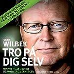 Tro på dig selv | Ulrik Wilbek