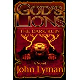 God's Lions - The Dark Ruin ~ John Lyman