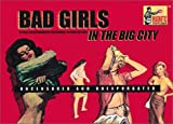 img - for Bad Girls in the Big City: 12 Full-Color Magnetic Postcards to Send or Save: Uncensored and Unexpurgated book / textbook / text book