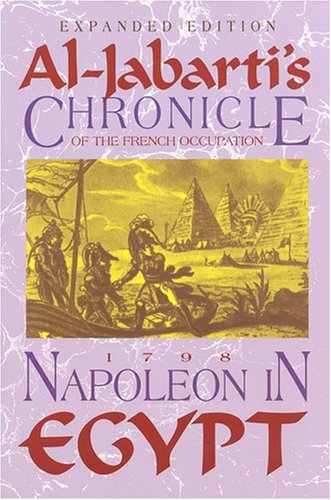 Napoleon In Egypt: Al-jabarti\'s Chronicle Of The  French Occupation, 1798