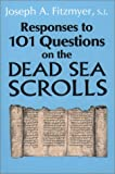 Responses to 101 Questions on the Dead Sea Scrolls (0809133482) by Fitzmyer, Joseph A.