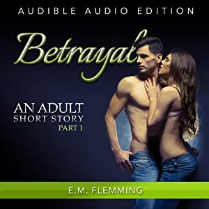 The Betrayal - Sex Stories for Women Audiobook