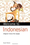 img - for Welcome to Indonesian: A Beginner's Survey of the Language (Welcome To Series) book / textbook / text book
