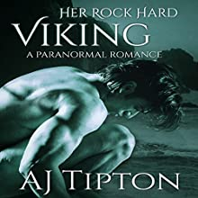 Her Rock Hard Viking: A Paranormal Romance: Her Elemental Viking, Book 4 (       UNABRIDGED) by AJ Tipton Narrated by Audrey Lusk