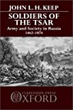 img - for Soldiers of the Tsar: Army and Society in Russia, 1462-1874 book / textbook / text book