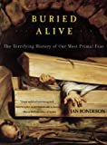 Buried Alive: The Terrifying History of Our Most Primal Fear (039332222X) by Bondeson, Jan
