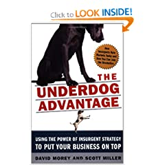The Underdog Advantage: Using the Power of Insurgent Strategy to Put Your Business on Top