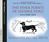 Alexander McCall Smith The Finer Points Of Sausage Dogs: Number 2 in series (The von Igelfeld Entertainments)