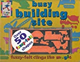 Busy Building Site (Fuzzy Felt Activity Books) (1856023583) by Trotter, Stuart