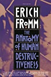Anatomy of Human Destructiveness