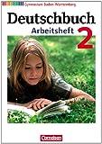 Deutschbuch 02: 6. Schuljahr. Arbeitsheft mit Lösungen. Gymnasium Baden-Württemberg