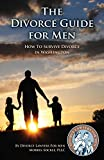 The Divorce Guide For Men: How To Survive Divorce In Washington