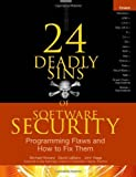 img - for 24 Deadly Sins of Software Security: Programming Flaws and How to Fix Them 1st (first) Edition by Howard, Michael, LeBlanc, David, Viega, John published by McGraw-Hill Osborne Media (2009) book / textbook / text book
