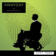 Awayday: Or Which Don Did It? | Livre audio Auteur(s) : Dr Judy M Ford Narrateur(s) : Judy Ford
