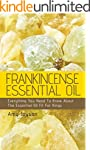 Frankincense Essential Oil: Everythin...