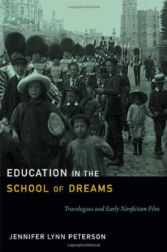 Education in the School of Dreams: Travelogues and Early Nonfiction Film