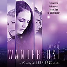 Wanderlust: Beautiful Americans, Book 2 (       UNABRIDGED) by Lucy Silag Narrated by Aaron Landon, Jessica Almasy, Eileen Stevens, Elizabeth Evans