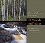 Ron Leonetti Of Woods and Water: A Photographic Journey Across Michigan (Quarry Books)