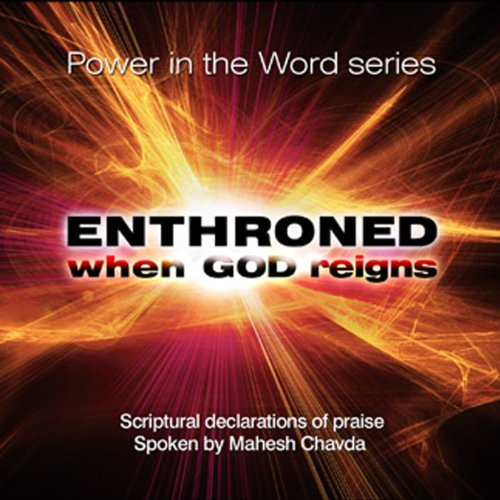 Enthroned: When God Reigns by Mahesh Chavda