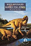 img - for When Dinosaurs Roamed New Jersey book / textbook / text book