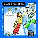 Ziele erreichen - fit in 30 Minuten Hörbuch von Dirk Konnertz, Hubert Schwarz Gesprochen von: Charles Rettinghaus