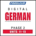 German Phase 2, Unit 11-15: Learn to Speak and Understand German with Pimsleur Language Programs