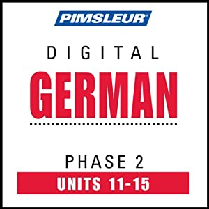 German Phase 2, Unit 11-15: Learn to Speak and Understand German with Pimsleur Language Programs | [Pimsleur]