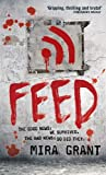 Feed: The Newsflesh Trilogy: Book 1