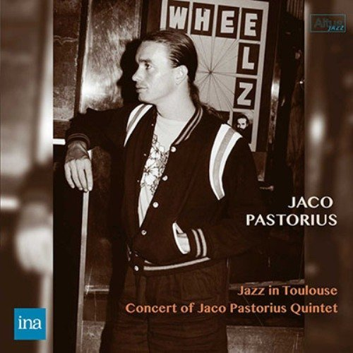 ジャズ・イン・トゥールーズ ~ コンサート・オブ・ジャコ・パストリアス・クインテット (Jazz in Toulouse ~ Concert of Jaco Pastorius Quintet / Jaco Pastorius) (2CD) [Live Recording] [日本語帯・解説付]