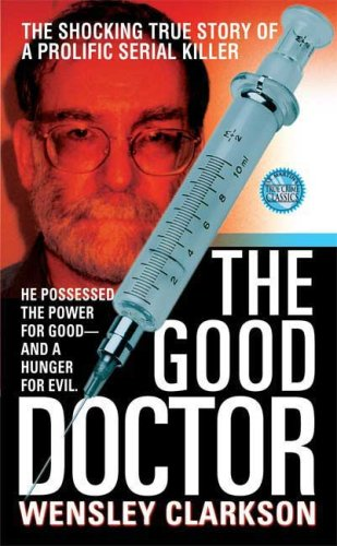 The Good Doctor (St. Martin's True Crime Library), Wensley Clarkson