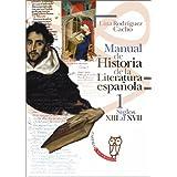 Manual de historia de la literature espanola: Manual de Historia de la Literatura española 1 - Siglos XIII al...