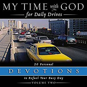 My Time With God For Daily Drives: Vol. 2 Audiobook