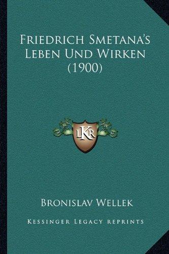 Friedrich Smetana's Leben Und Wirken (1900)