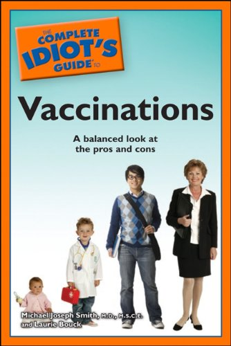 Michael Joseph Smith,  M.D., M.S.C.E.  Laurie Bouck - The Complete Idiot's Guide to Vaccinations