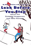 Bonny P. Gainley Look Before You Step: Advice For Potential Stepparents And Their Partners