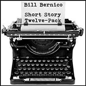 Short Story Twelve-Pack: 12 Short Stories | [Bill Bernico]