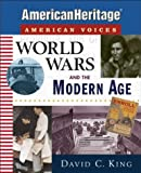 World Wars and the Modern Age (0471443921) by King, David C.