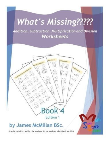 What's Missing????? addition, subtraction, multiplication and division Book 4: Grades (6 - 8): Volume 9