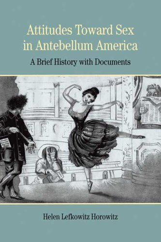 Attitudes Toward Sex in Antebellum America: A Brief...