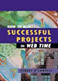 How to Run Successful Projects in Web Time (Computing Library) (1580531652) by Fergus O'Connell