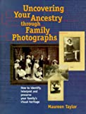 Uncovering Your Ancestry Through Family Photographs (PBS Ancestor) (1558705279) by Maureen Taylor