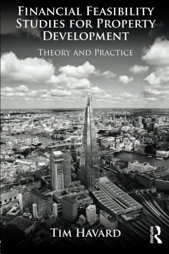 Financial Feasibility Studies for Property Development: Theory and Practice PDF