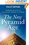 The New Pyramid Age: Worldwide Discov...