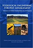 Ecological Engineering for Pest Management: Advances in Habitat Manipulation for Arthropods